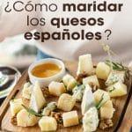 Décalogue des accords avec les fromages d'Espagne, inspiration pour créer un plateau de fromages spécial pour les vacances
